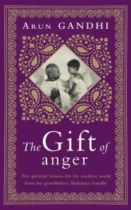 The Gift of Anger Arun Gandhi Content Writer Cambridge My Words Work For You