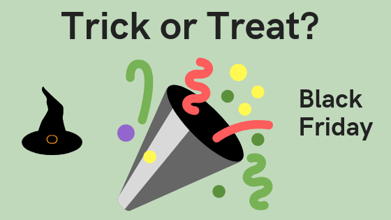 Halloween and Black Friday Trick or Treat image with witches hat and party popper Content Writer Business Support